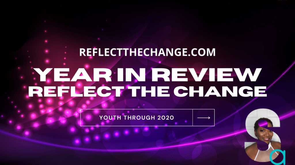 REFLECT THE CHANGE YEAR IN REVIEW 2020 (YOUTH)